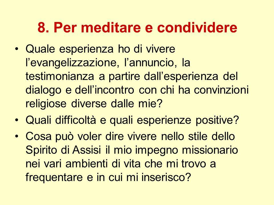 8. Per meditare e condividere Quale esperienza ho di vivere levangelizzazione, lannuncio, la testimonianza a partire dallesperienza del dialogo e dell