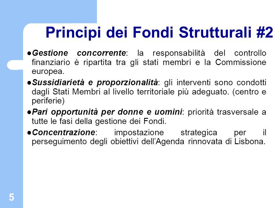 5 Principi dei Fondi Strutturali #2 Gestione concorrente: la responsabilità del controllo finanziario è ripartita tra gli stati membri e la Commission