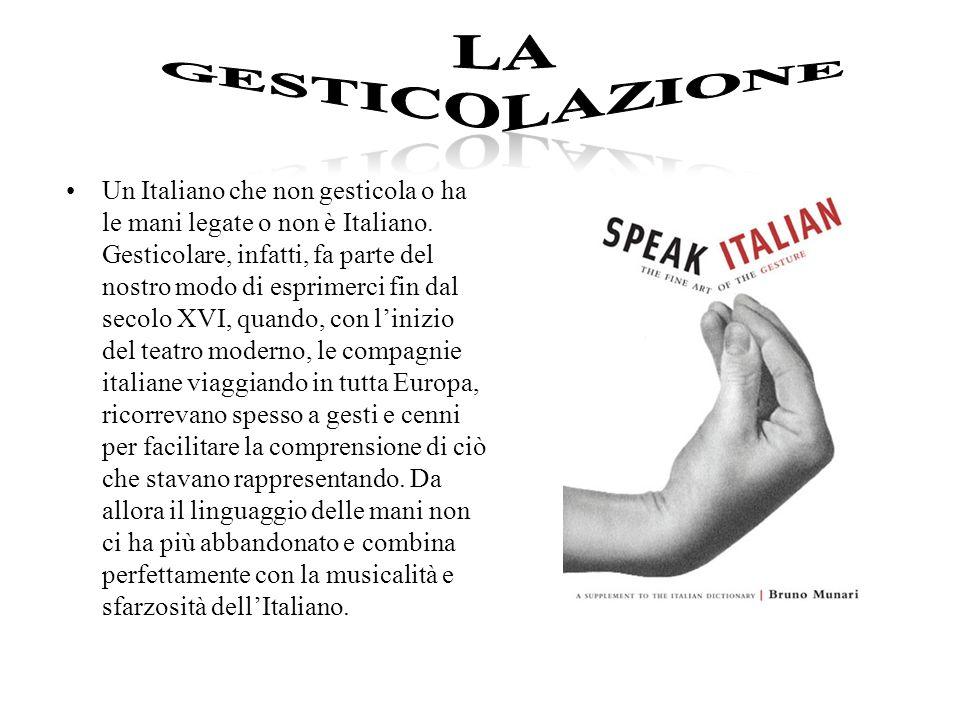 Un Italiano che non gesticola o ha le mani legate o non è Italiano. Gesticolare, infatti, fa parte del nostro modo di esprimerci fin dal secolo XVI, q