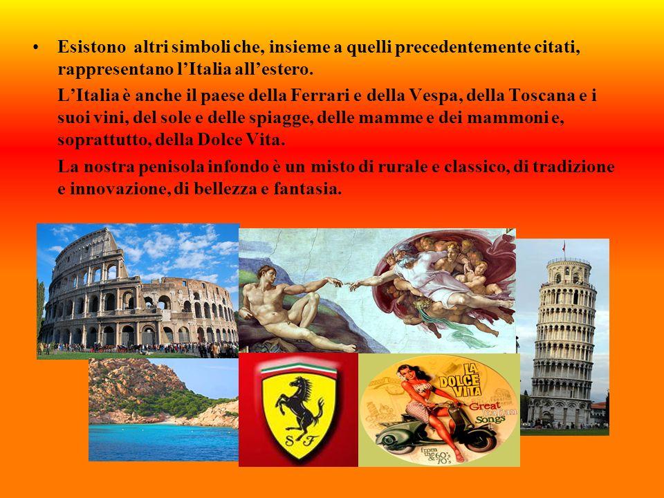Esistono altri simboli che, insieme a quelli precedentemente citati, rappresentano lItalia allestero. LItalia è anche il paese della Ferrari e della V