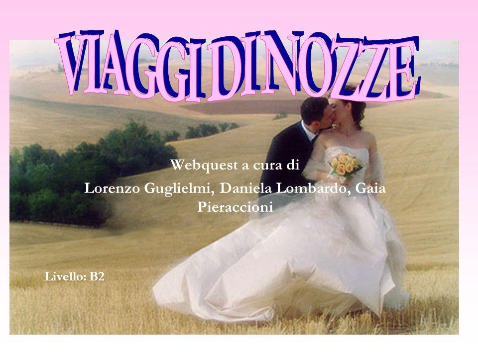 Webquest a cura di Lorenzo Guglielmi, Daniela Lombardo, Gaia Pieraccioni Livello: B2