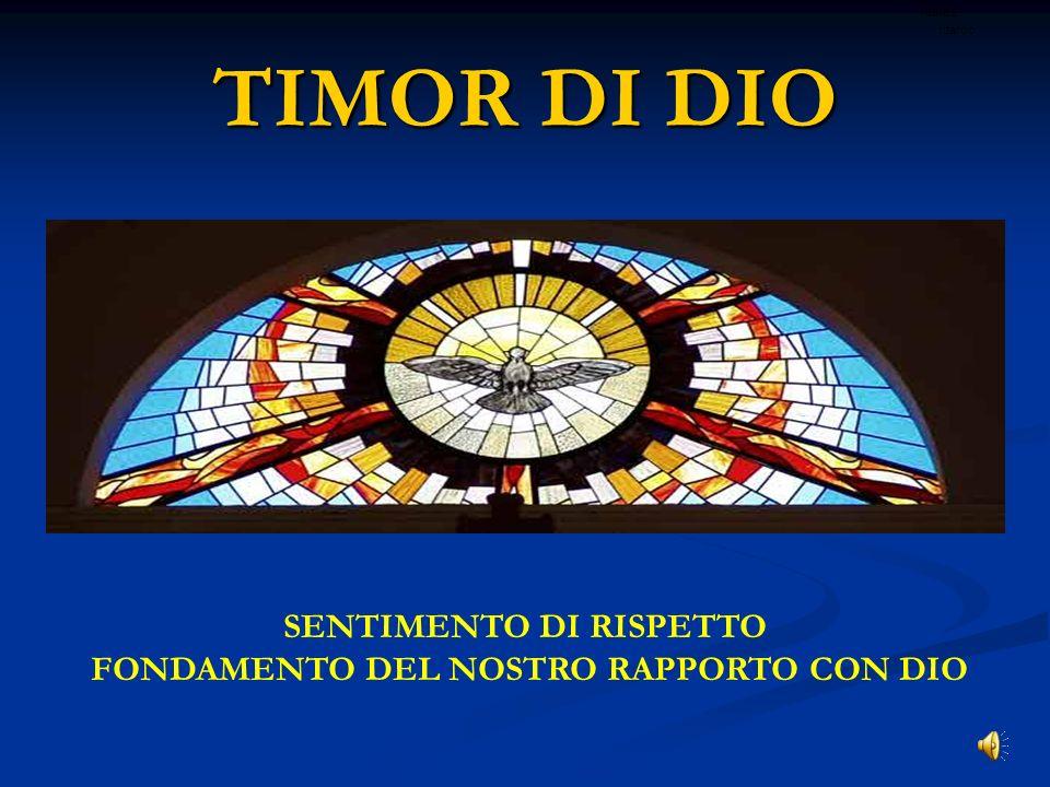 TIMOR DI DIO SENTIMENTO DI RISPETTO FONDAMENTO DEL NOSTRO RAPPORTO CON DIO ritardo