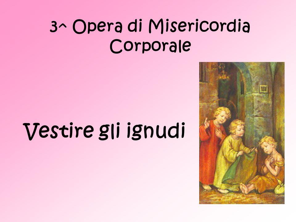 3^ Opera di Misericordia Corporale Vestire gli ignudi