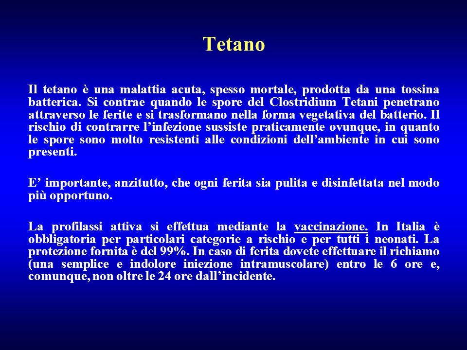 Tetano Il tetano è una malattia acuta, spesso mortale, prodotta da una tossina batterica. Si contrae quando le spore del Clostridium Tetani penetrano