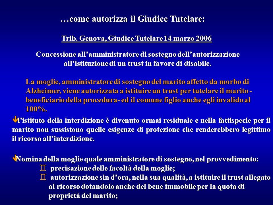 Trib. Genova, Giudice Tutelare 14 marzo 2006 …come autorizza il Giudice Tutelare: Concessione allamministratore di sostegno dellautorizzazione allisti