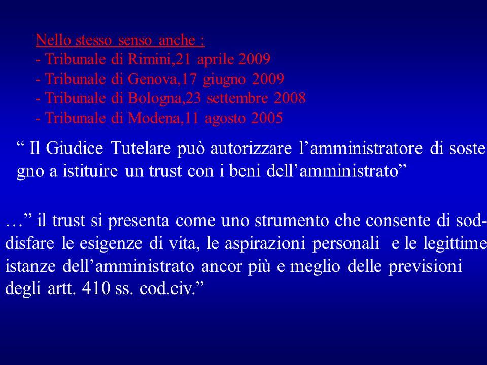 Nello stesso senso anche : - Tribunale di Rimini,21 aprile 2009 - Tribunale di Genova,17 giugno 2009 - Tribunale di Bologna,23 settembre 2008 - Tribun