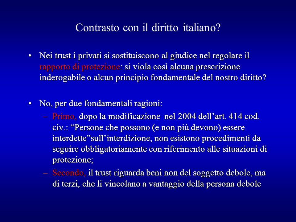 Contrasto con il diritto italiano? Nei trust i privati si sostituiscono al giudice nel regolare il rapporto di protezione: si viola così alcuna prescr