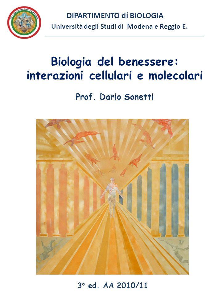 DIPARTIMENTO di BIOLOGIA Università degli Studi di Modena e Reggio E. __________________________________________________________ Biologia del benesser