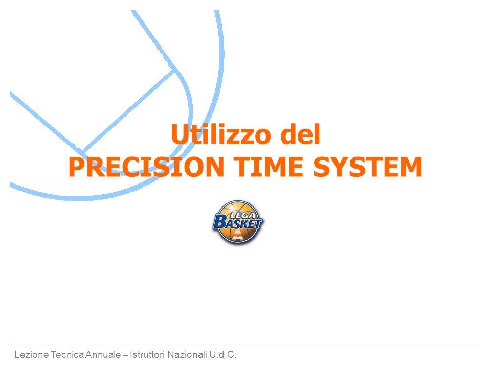 Lezione Tecnica Annuale – Istruttori Nazionali U.d.C. Utilizzo del PRECISION TIME SYSTEM