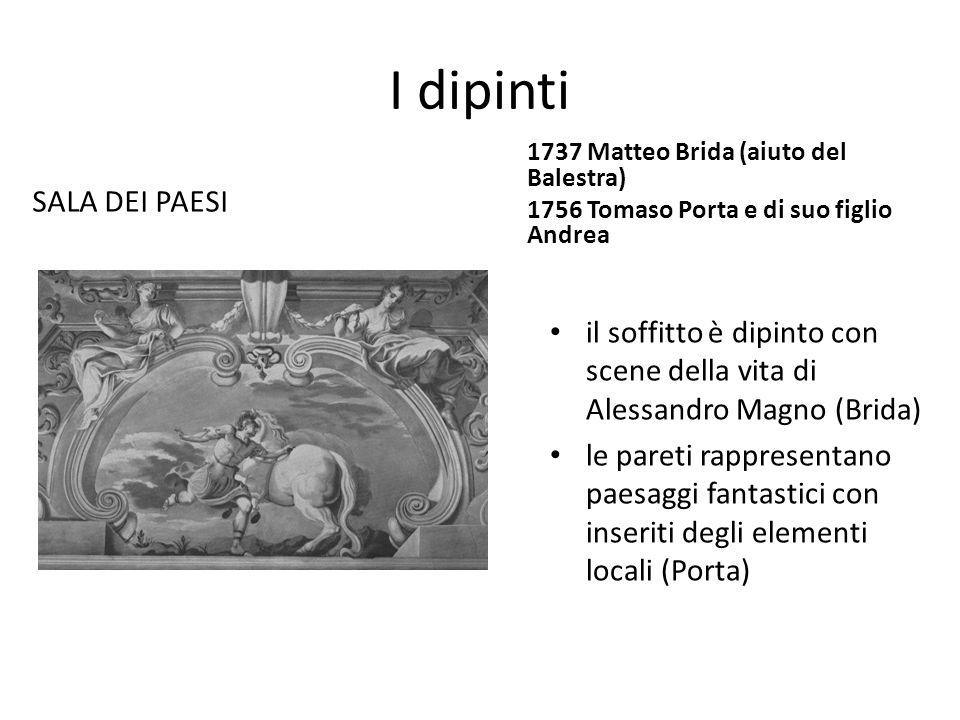 I dipinti SALA DEI PAESI 1737 Matteo Brida (aiuto del Balestra) 1756 Tomaso Porta e di suo figlio Andrea il soffitto è dipinto con scene della vita di