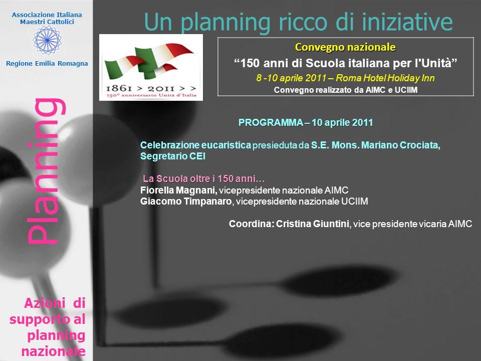 Associazione Italiana Maestri Cattolici Regione Emilia Romagna Un planning ricco di iniziative Azioni di supporto al planning nazionale PROGRAMMA – 10