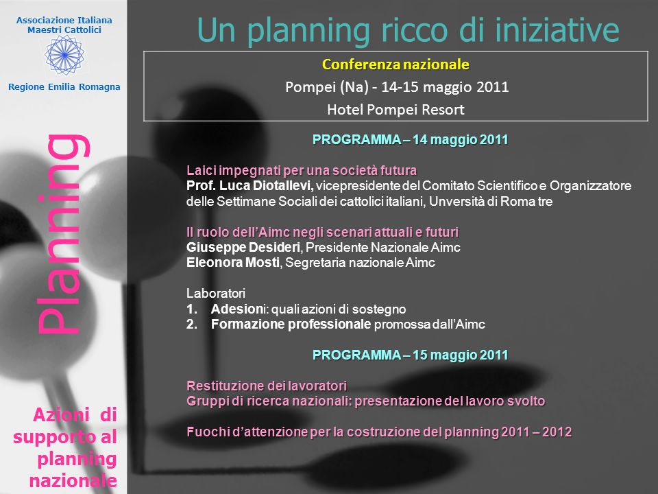 Associazione Italiana Maestri Cattolici Regione Emilia Romagna Un planning ricco di iniziative Azioni di supporto al planning nazionale PROGRAMMA – 14