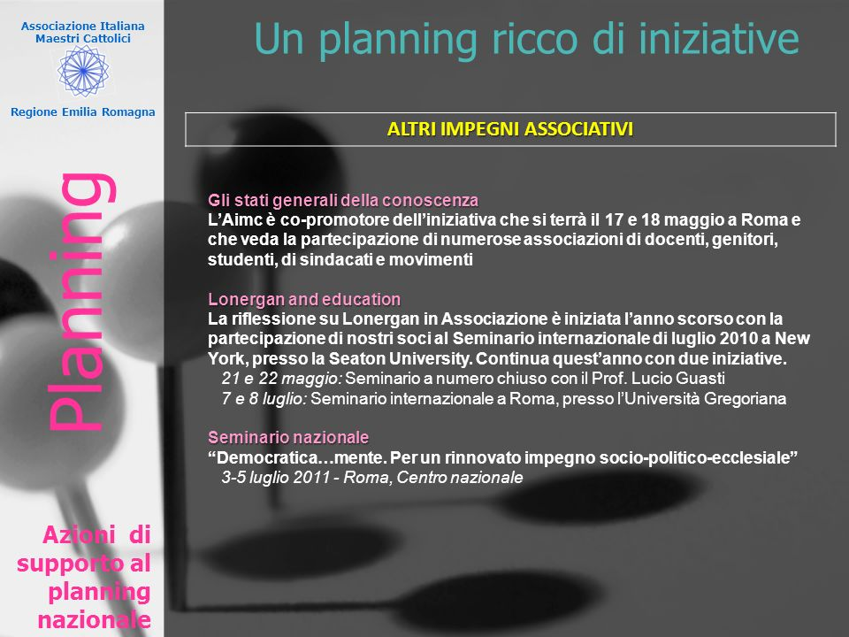 Associazione Italiana Maestri Cattolici Regione Emilia Romagna Un planning ricco di iniziative Azioni di supporto al planning nazionale Gli stati gene
