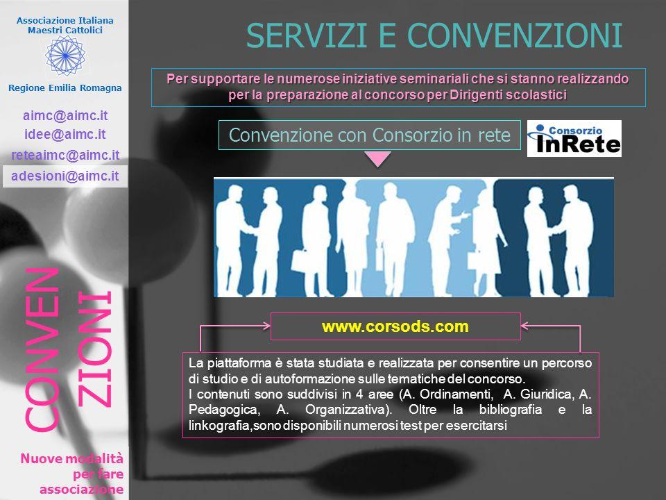 Associazione Italiana Maestri Cattolici Regione Emilia Romagna Nuove modalità per fare associazione SERVIZI E CONVENZIONI Convenzione con Consorzio in