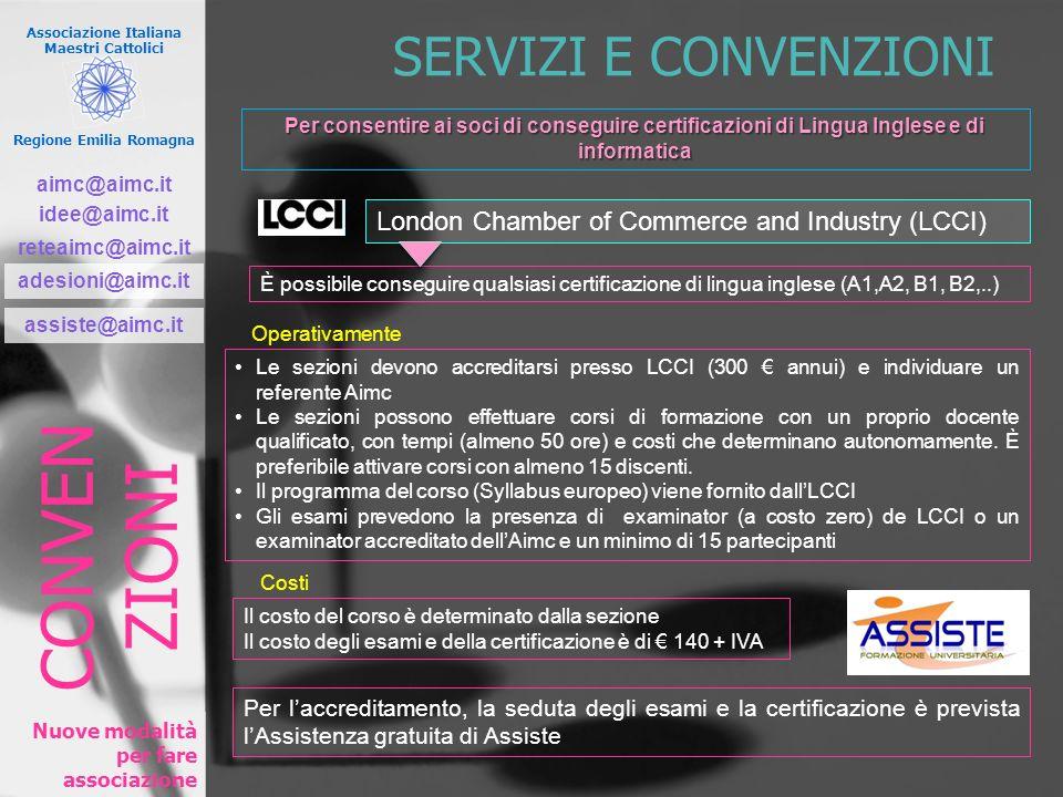Associazione Italiana Maestri Cattolici Regione Emilia Romagna Nuove modalità per fare associazione SERVIZI E CONVENZIONI London Chamber of Commerce a