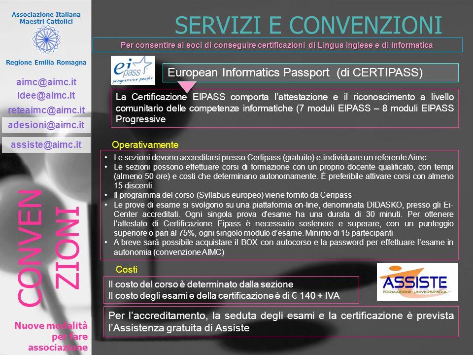 Associazione Italiana Maestri Cattolici Regione Emilia Romagna Nuove modalità per fare associazione SERVIZI E CONVENZIONI European Informatics Passpor