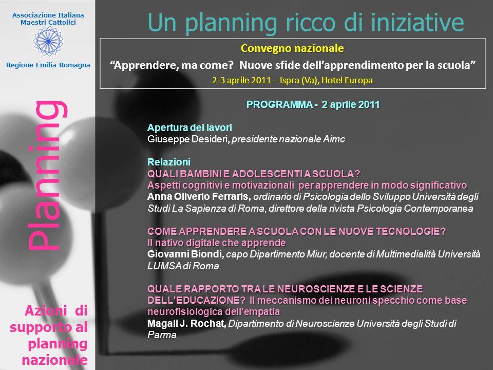 Associazione Italiana Maestri Cattolici Regione Emilia Romagna Un planning ricco di iniziative Azioni di supporto al planning nazionale Convegno nazio