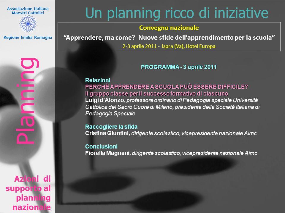 Associazione Italiana Maestri Cattolici Regione Emilia Romagna Un planning ricco di iniziative Azioni di supporto al planning nazionale PROGRAMMA - 3