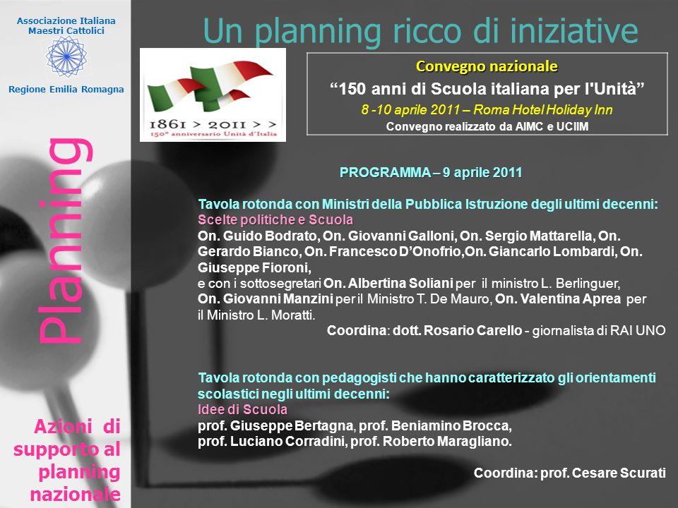 Associazione Italiana Maestri Cattolici Regione Emilia Romagna Un planning ricco di iniziative Azioni di supporto al planning nazionale PROGRAMMA – 9