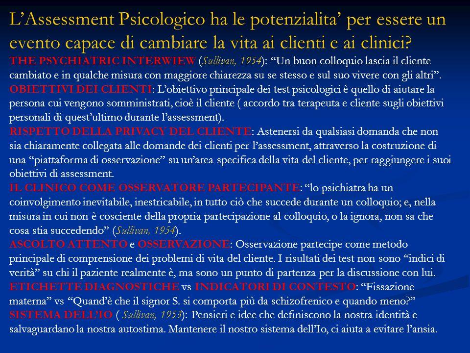TEORIA DEL SE (Kout, 1977, 1984): Il cambiamento nel Sistema dellIo del paziente avviene attraverso unesperienza di vicinanza e buona volontà tra terapeuta e cliente.