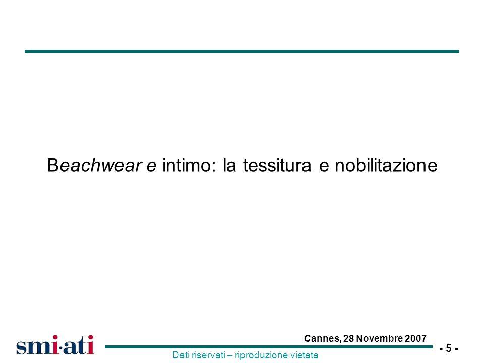 - 6 - Cannes, 28 Novembre 2007 Dati riservati – riproduzione vietata Struttura dei costi per le imprese di tessitura/nobilit.