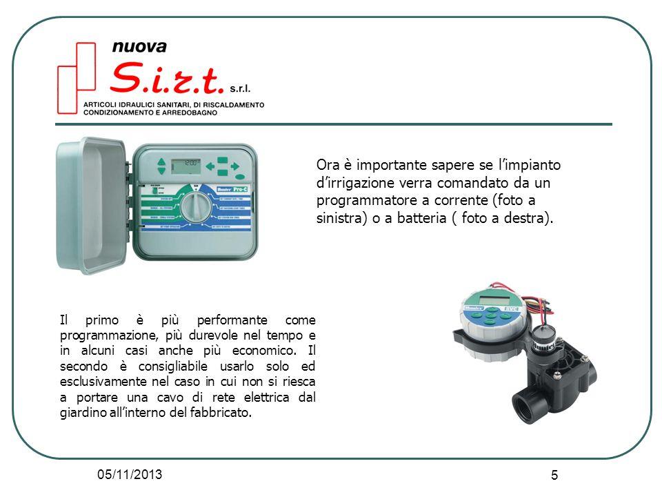 05/11/2013 5 Ora è importante sapere se limpianto dirrigazione verra comandato da un programmatore a corrente (foto a sinistra) o a batteria ( foto a destra).
