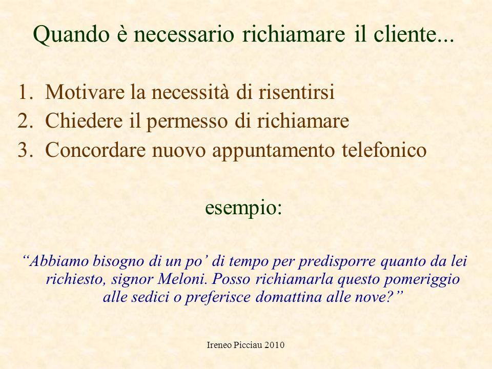 Ireneo Picciau 2010 Alcuni consigli Articolare bene le parole Niente conversazioni collaterali Se necessario, utilizzare bene la linea dattesa Non par