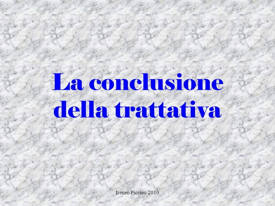 Ireneo Picciau 2010 PRIMI SEGNALI DACCORDO Interesse per dettagli Silenzio di riflessione Richiesta di opinione ai collaboratori/familiari Si informa