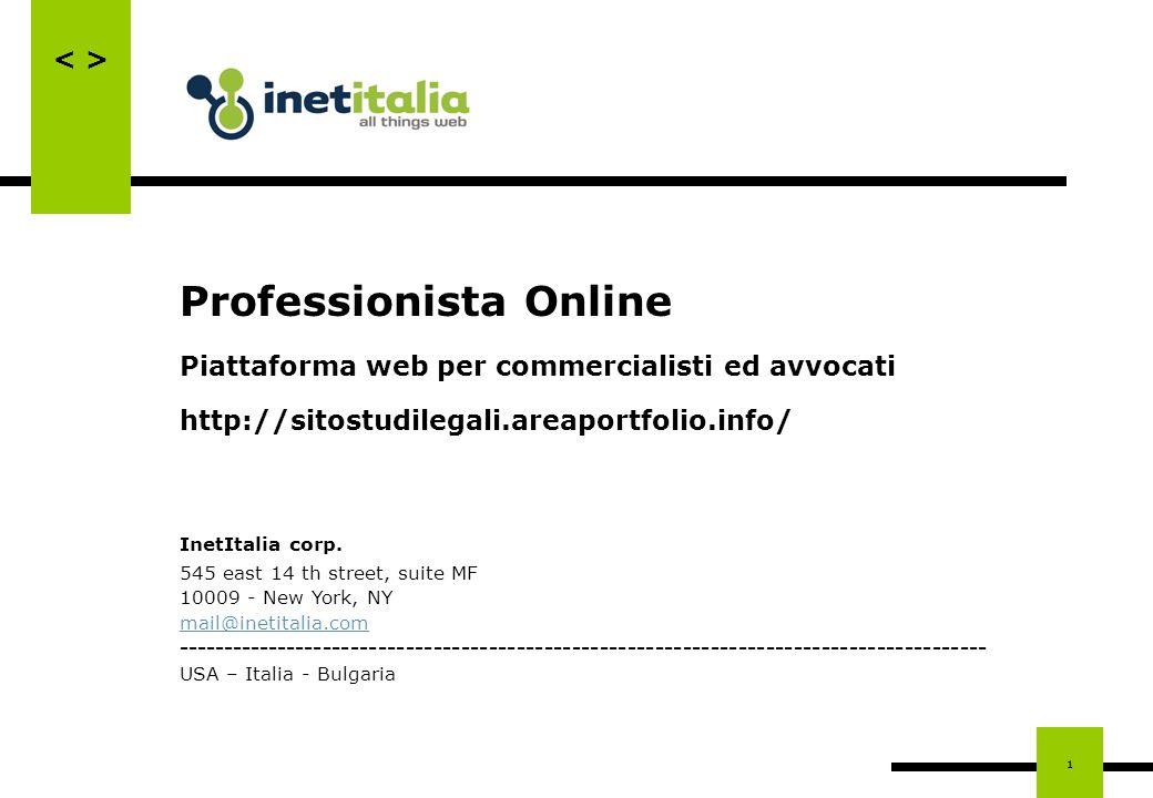 1 Professionista Online Piattaforma web per commercialisti ed avvocati http://sitostudilegali.areaportfolio.info/ InetItalia corp. 545 east 14 th stre