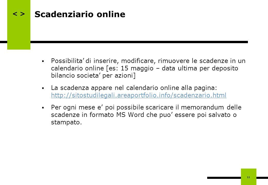 11 Scadenziario online Possibilita di inserire, modificare, rimuovere le scadenze in un calendario online [es: 15 maggio – data ultima per deposito bi