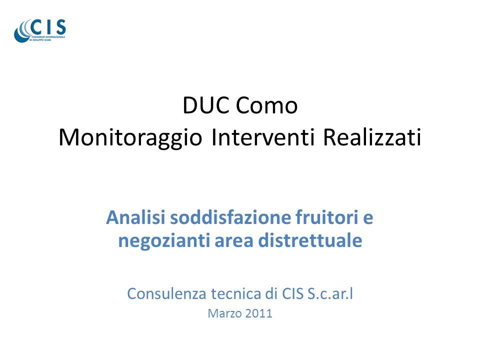 DUC Como Monitoraggio Interventi Realizzati Analisi soddisfazione fruitori e negozianti area distrettuale Consulenza tecnica di CIS S.c.ar.l Marzo 201