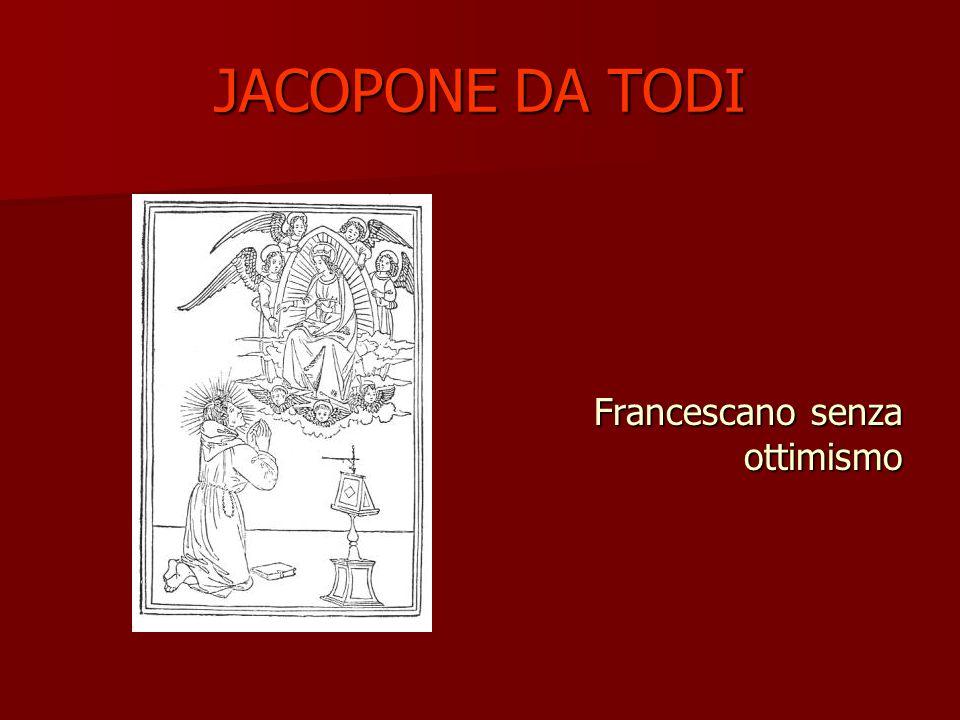 JACOPONE DA TODI Distanza storica da Francesco: JACOPONE Vive il ritorno del modello teocratico con Bonifacio VIII Distanza storica da Francesco: JACOPONE Vive il ritorno del modello teocratico con Bonifacio VIII