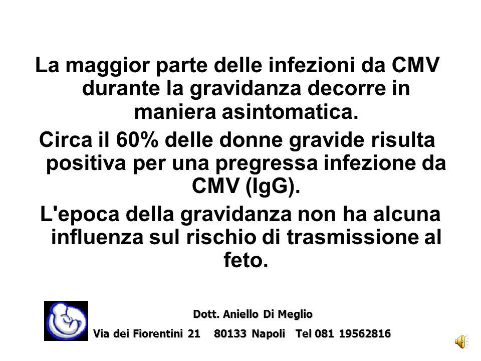 La maggior parte delle infezioni da CMV durante la gravidanza decorre in maniera asintomatica.