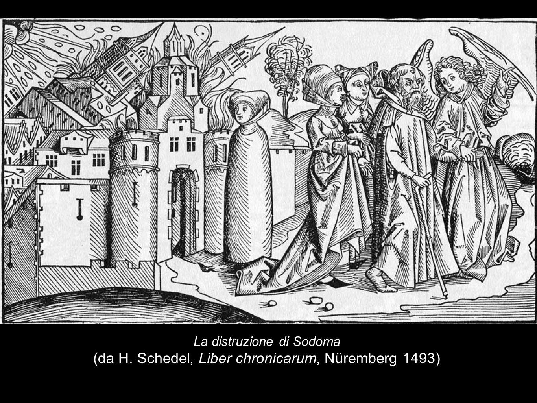 La distruzione di Sodoma (da H. Schedel, Liber chronicarum, Nüremberg 1493)