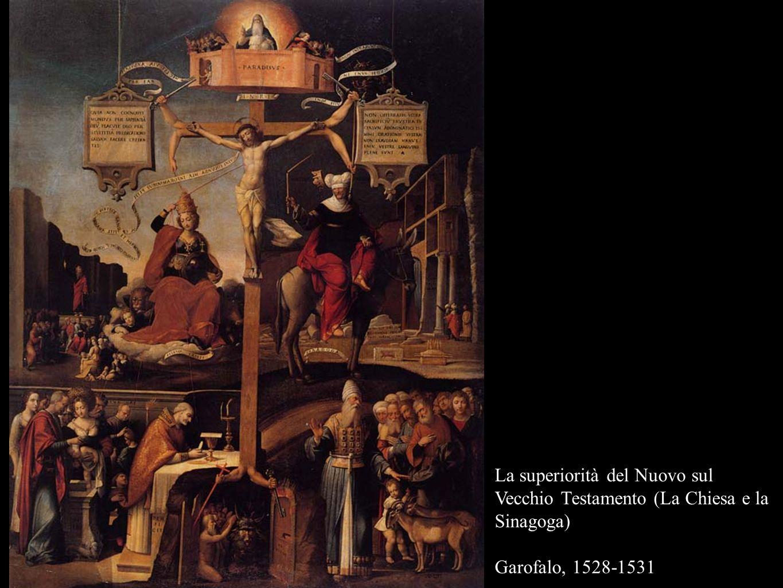 La superiorità del Nuovo sul Vecchio Testamento (La Chiesa e la Sinagoga) Garofalo, 1528-1531
