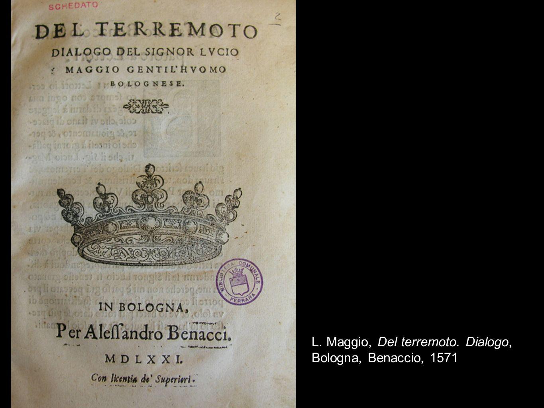 L. Maggio, Del terremoto. Dialogo, Bologna, Benaccio, 1571