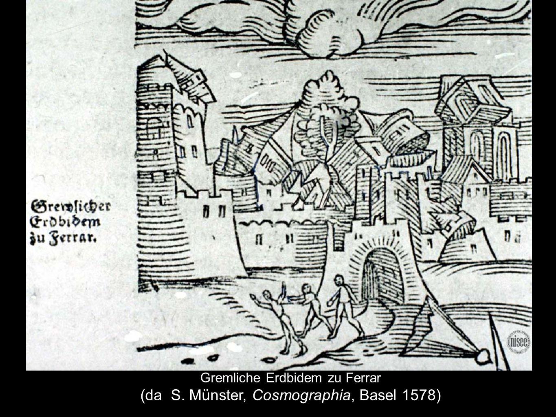 Gremliche Erdbidem zu Ferrar (da S. Münster, Cosmographia, Basel 1578)