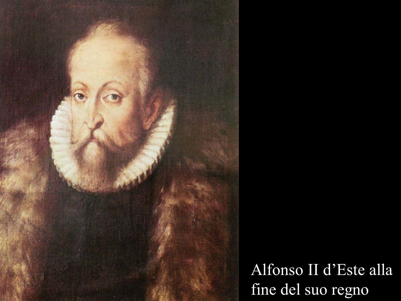Alfonso II dEste alla fine del suo regno