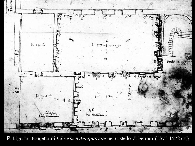 P. Ligorio, Progetto di Libreria e Antiquarium nel castello di Ferrara (1571-1572 ca.)