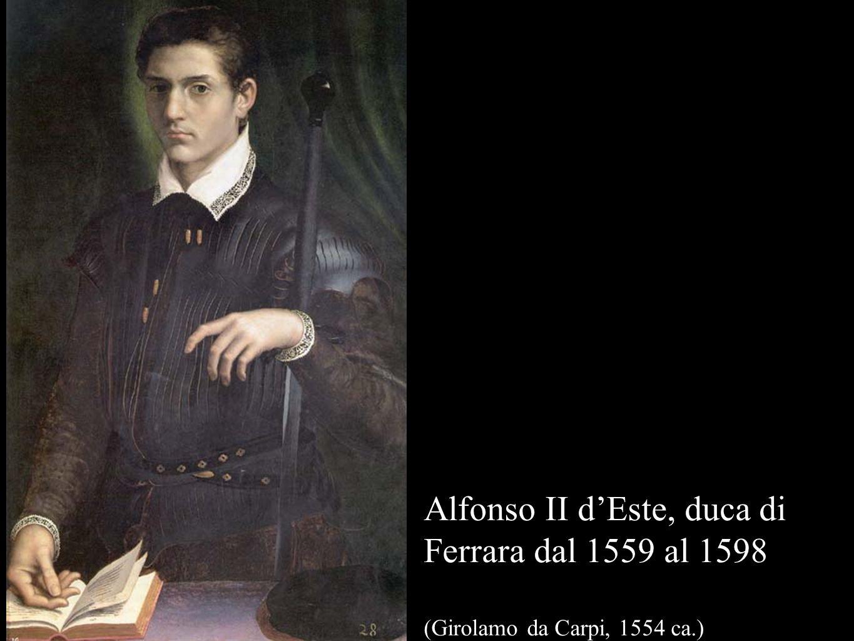 Alfonso II dEste, duca di Ferrara dal 1559 al 1598 (Girolamo da Carpi, 1554 ca.)
