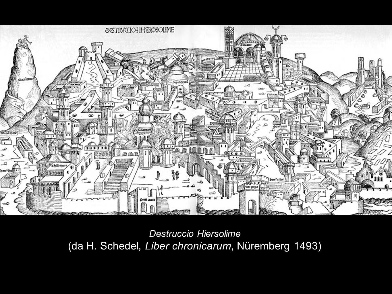 Destruccio Hiersolime (da H. Schedel, Liber chronicarum, Nüremberg 1493)