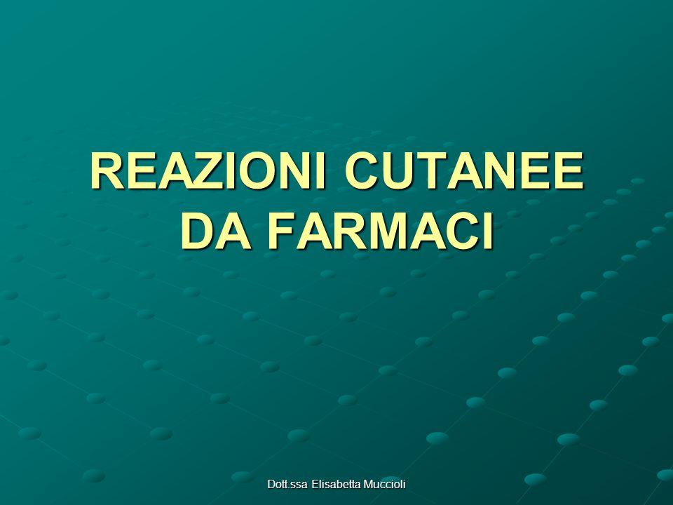 Dott.ssa Elisabetta Muccioli REAZIONI CUTANEE DA FARMACI