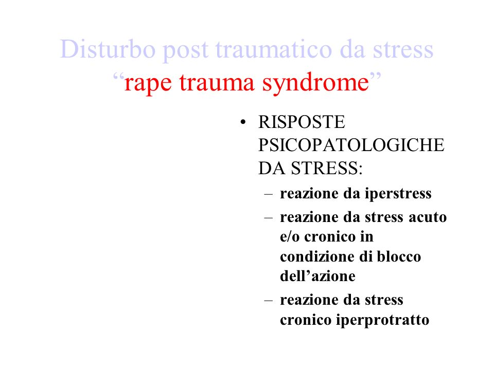 DISTURBO POST- TRAUMATICO DA STRESS (definizione DSM IV) 4.