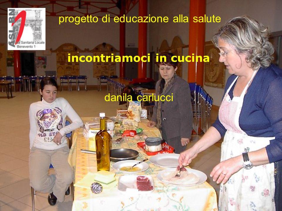 progetto di educazione alla salute incontriamoci in cucina danila carlucci