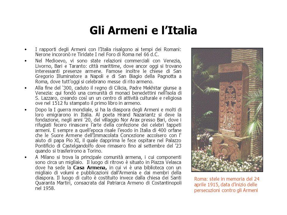 Gli Armeni e lItalia I rapporti degli Armeni con lItalia risalgono ai tempi dei Romani: Nerone incoronò re Tiridate I nel Foro di Roma nel 66 d.C. Nel