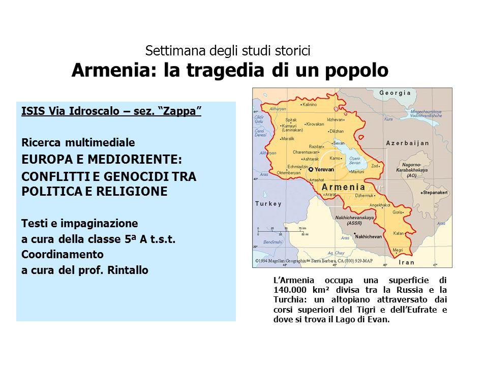 Settimana degli studi storici Armenia: la tragedia di un popolo ISIS Via Idroscalo – sez. Zappa Ricerca multimediale EUROPA E MEDIORIENTE: CONFLITTI E
