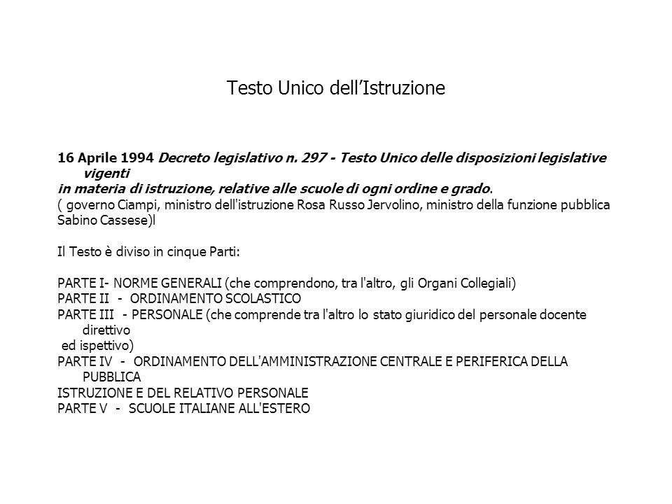 Testo Unico dellIstruzione 16 Aprile 1994 Decreto legislativo n. 297 - Testo Unico delle disposizioni legislative vigenti in materia di istruzione, re