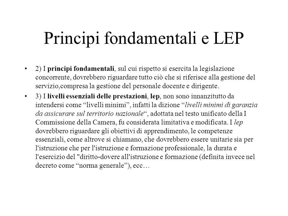 Principi fondamentali e LEP 2) I principi fondamentali, sul cui rispetto si esercita la legislazione concorrente, dovrebbero riguardare tutto ciò che