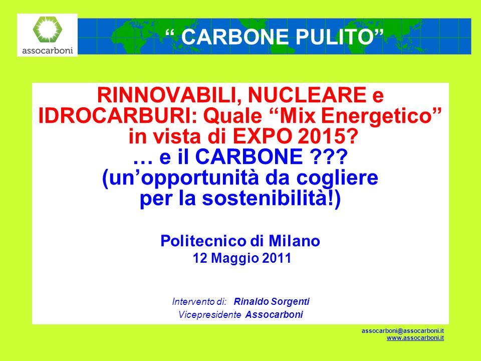 RINNOVABILI, NUCLEARE e IDROCARBURI: Quale Mix Energetico in vista di EXPO 2015? … e il CARBONE ??? (unopportunità da cogliere per la sostenibilità!)