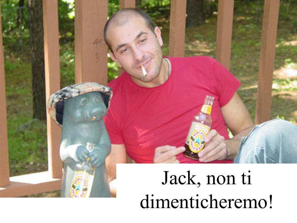 Jack, non ti dimenticheremo!